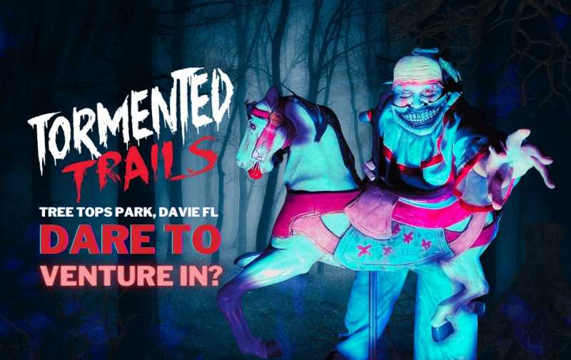 tormented trails haunted forest davie